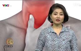 Viêm họng: Đừng tưởng bệnh nhẹ mà chủ quan