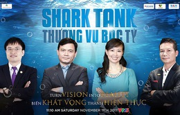 Thương vụ bạc tỷ - Truyền hình thực tế đầu tiên về khởi nghiệp tại Việt Nam chính thức lên sóng VTV3