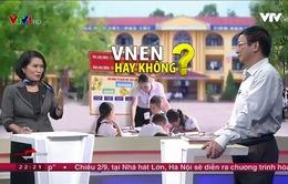 Mô hình trường học mới VNEN: Nên dừng hay tiếp tục?