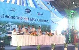 Tây Ninh: Khởi công xây dựng nhà máy chế biến nông sản xuất khẩu