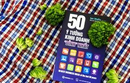 """""""50 ý tưởng kinh doanh """"đỉnh"""" nhất"""": Những ý tưởng làm thay đổi thế giới"""