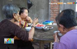 Cảm thương số phận cụ bà 84 tuổi nuôi em gái mù và con gái thiểu năng