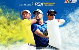 Australian PGA Championship trực tiếp trên Thể thao Golf HD