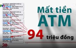 Cảnh báo rút trộm tiền qua ATM