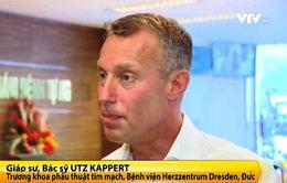 Giáo sư Utz Kappert: Tôi muốn đưa kỹ thuật mổ tim tiên tiến về Việt Nam