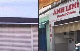TP.HCM: Phòng khám nha khoa không phép bị gỡ bỏ bảng hiệu