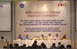 Đối thoại chính sách và thực hiện BHXH với DN có vốn đầu tư nước ngoài