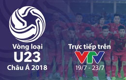 CHÍNH THỨC: Đài Truyền hình Việt Nam trực tiếp vòng loại U23 châu Á 2018
