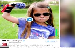 Cô bé 7 tuổi với bàn tay nhân tạo lôi cuốn cả giải bóng chày quốc gia Mỹ