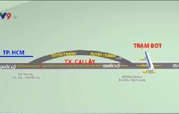 Vì sao đặt trạm BOT tuyến tránh Cai Lậy ngay trên Quốc lộ 1A?