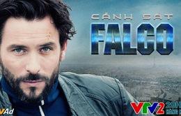 """Đón xem phim hình sự đặc sắc của Pháp """"Cảnh sát Falco"""" trên VTV2"""