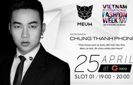"""NTK Chung Thanh Phong và """"làn gió mới"""" tại Tuần lễ thời trang quốc tế Việt Nam Xuân - Hè 2017"""