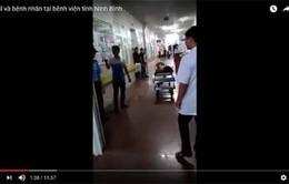 Làm rõ nội dung clip người nhà nạn nhân gây rối tại BVĐK Ninh Bình