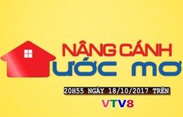 Nâng Cánh Ước Mơ số 42 (20h55 thứ Tư, 18/10/2017) trên VTV8