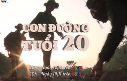 """Chương trình nghệ thuật đặc biệt """"Con đường tuổi 20"""" (20h, 12/11 trên VTV8)"""