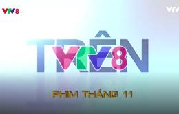 Phim đặc sắc tháng 11 trên VTV8