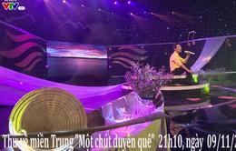 """Thư Về Miền Trung """"Một chút duyên quê"""" (21h10, 09/11) trên VTV8"""