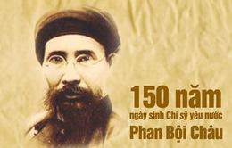 Kỷ niệm 150 năm ngày sinh Chí sỹ yêu nước Phan Bội Châu