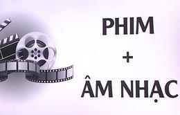 Bí quyết tạo sức hút của các bản nhạc phim nổi tiếng trong phim Việt