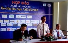 Tối 1/7, chung kết Hoa hậu Hữu nghị ASEAN 2017