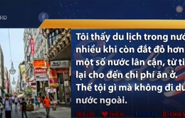 Người Việt bạo chi cho du lịch nước ngoài