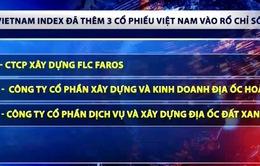 FTSE Vietnam Index thêm mới 3 rổ cổ phiếu