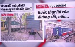 Vì sao Nhà máy xe lửa Gia Lâm phải di dời?