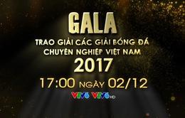 17:00 hôm nay: Gala trao giải các giải bóng đá chuyên nghiệp Việt Nam 2017 (Trực tiếp trên VTV6)