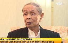 GS.TSKH Hoàng Thủy Nguyên - Nhà virus học hàng đầu Việt Nam