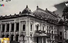 Nhà hát Lớn Hà Nội - Nhân chứng lịch sử của thủ đô