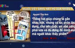 Người Việt đang hát hò quá nhiều?