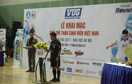 VUG - Giải thể thao sinh viên Việt Nam chính thức khởi động mùa giải 2017