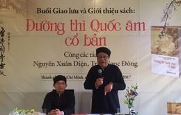 Tiến sĩ Hải Phượng đờn cho tiến sĩ Hán Nôm hát ca trù ra mắt 'cổ bản' Đuờng thi