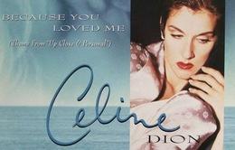 'Because You Loved Me': Bài hát không thể thiếu của mùa Valentine