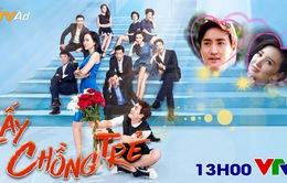 Phim Trung Quốc mới trên VTV1: Lấy chồng trẻ