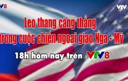 """Tiêu điểm 18h VTV8 (6/9/2017): """"Leo thang căng thẳng trong cuộc chiến ngoại giao Nga - Mỹ"""""""
