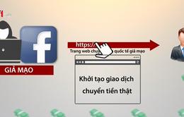 Cẩn trọng với thủ đoạn lừa đảo nhận tiền qua mạng xã hội