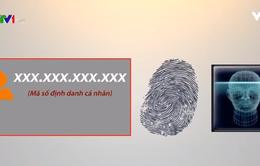 Sẽ quản lý dân cư theo hệ thống mã số định danh