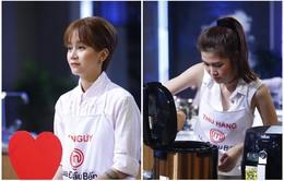 Vua đầu bếp: An Nguy, Thu Hằng mất cơ hội tranh tài ở Chung kết