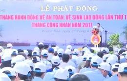 Khánh Hòa: Phát động Tháng hành động về an toàn, vệ sinh lao động