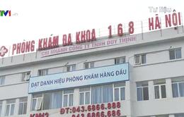 Phòng khám 168 sai phạm nhưng vẫn tồn tại: Sở Y tế Hà Nội nói gì?