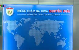 Những sai phạm tại phòng khám đa khoa Nguyễn Trãi, TP.HCM