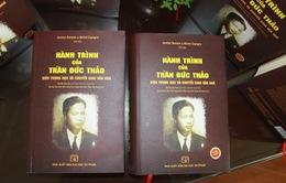 Ra mắt cuốn sách toàn diện nhất về Triết gia Trần Đức Thảo