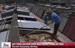 Gắt gao quy trình sản xuất nước mắm truyền thống ở Nam Định