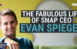 Evan Spiegel -  Người đặt nền móng cho thành công của Snapchat