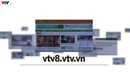 Chuyên trang báo điện tử VTV8 tích hợp đa phương tiện