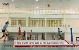 Giải bóng chuyền nữ quốc tế VTV Cup Tôn Hoa Sen 2017: ĐT bóng chuyền nữ trẻ quốc gia tích cực rèn chiến thuật