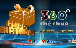 Đón xem bản tin đặc biệt - Mừng sinh nhật 360 độ thể thao 12 tuổi!