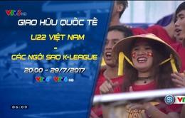 Đài THVN tường thuật trực tiếp trận U22 Việt Nam - Tuyển các Ngôi sao K.League