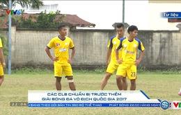V.League 2017: Các CLB và sự chuẩn bị trước thềm mùa giải mới